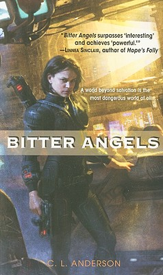 Bitter Angels By Anderson, C. L.